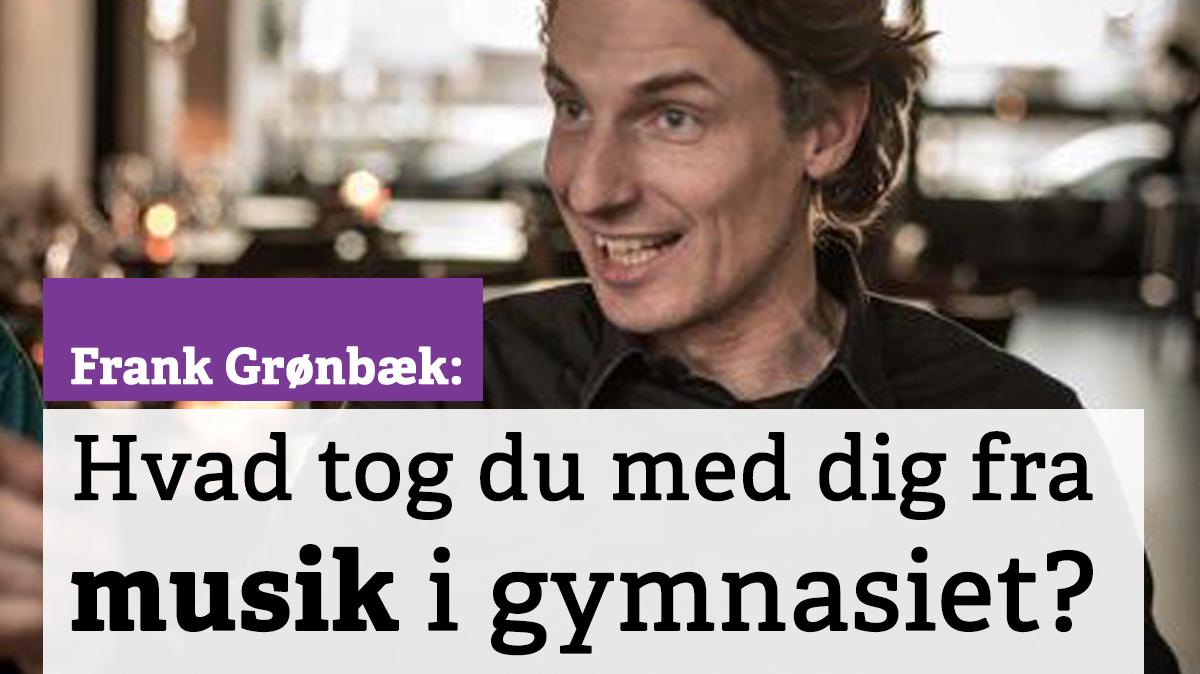 """Frank Grønbæk: """"Hvis man ikke gjorde sit 'job' ordentligt, gik det ud over en hel forestilling."""""""
